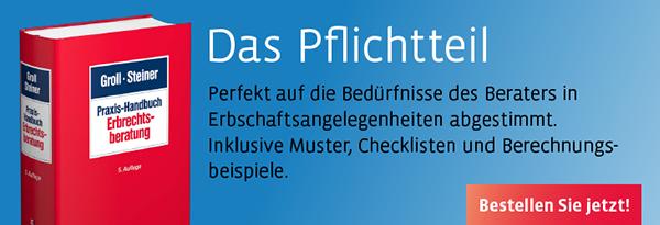 Neuauflage: Groll/Steiner, Praxis-Handbuch Erbrechtsberatung. Jetzt bestellen!